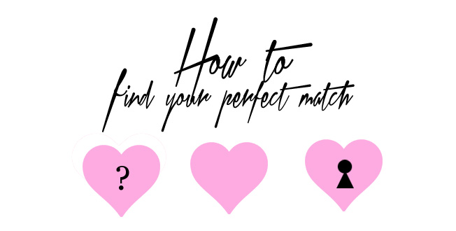 How do you find your perfect match