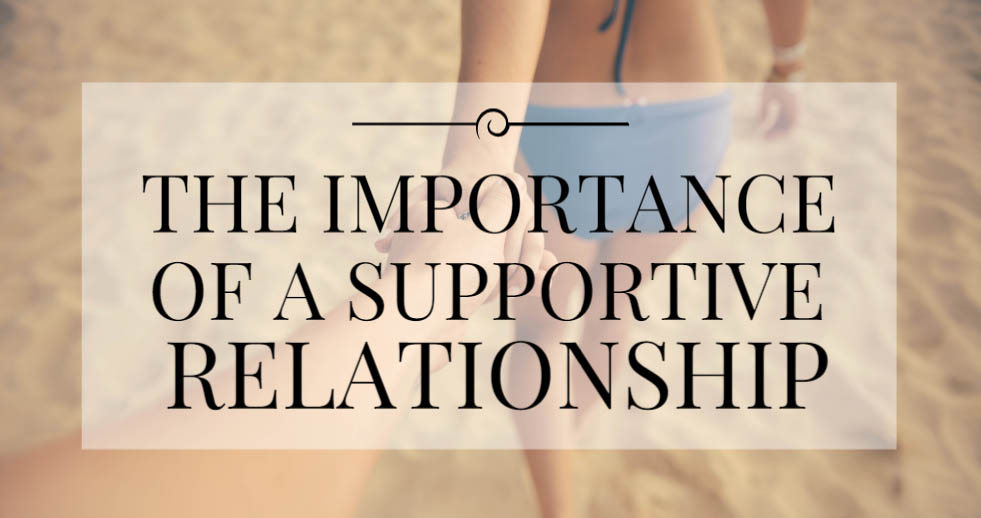the importance of a supportive relationship